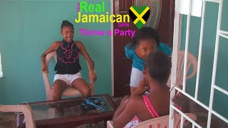 The Real Jamaican Girls Throw a Party