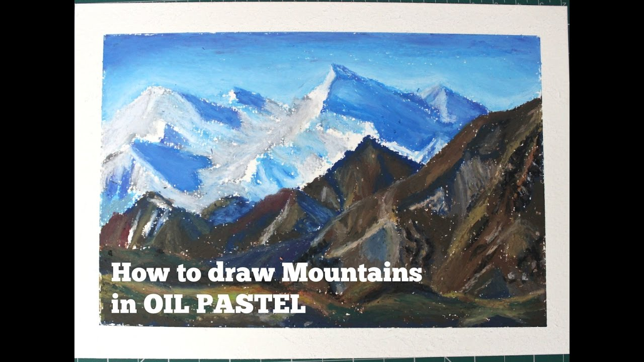 Oil Pastel Tutorial | How to draw a Mountain Landscape ...