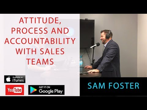 Attitude, Process, and Accountability with Sales Teams