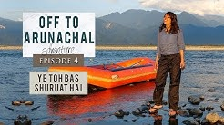 Ep 4 | Travelling through North East India | Off To Arunachal | Ye Toh Bas Shuruat Hai | Dambuk