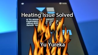 How To: Fix Heating Issue in Yu Yureka