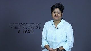 Health Tips: Best Foods To Eat When You Are On A Fast