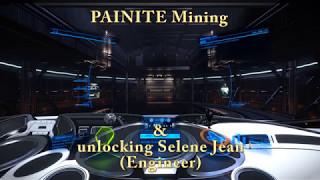 Elite Dangerous Painite & unlocking engineer Selene Jean (Shown fast and simple)