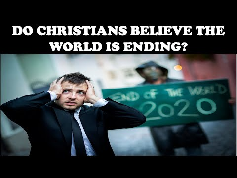 DO CHRISTIANS BELIEVE THE WORLD IS ENDING?