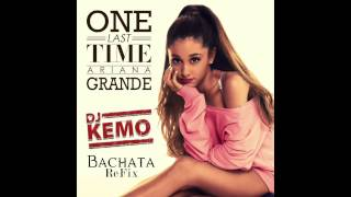 Ariana Grande One Last Time (Bachata Remix)