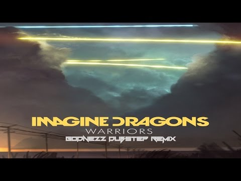 Imagine Dragons - Warriors (GoDnEzZ Dubstep remix) League of Legends World Championship 2014