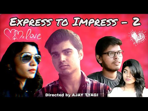 Thumbnail: Express to Impress -2 - Unconditional love story -Directed by AJAY TYAGI | StarTy studios |