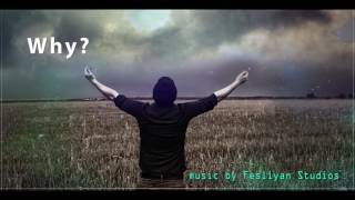 """The Most Emotional Epic Music - """"Why?"""" - Sad instrumentals for your soul"""