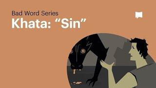 "Word Study: Khata - ""Sin"""