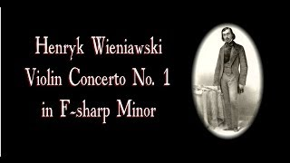 Wieniawski - Violin Concerto No. 1 In F sharp minor