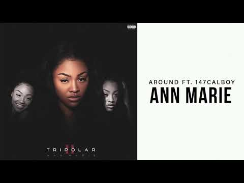 Ann Marie - Around ft. 147Calboy (Official Audio)