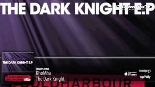 KhoMha - The Dark Knight (Original Mix)