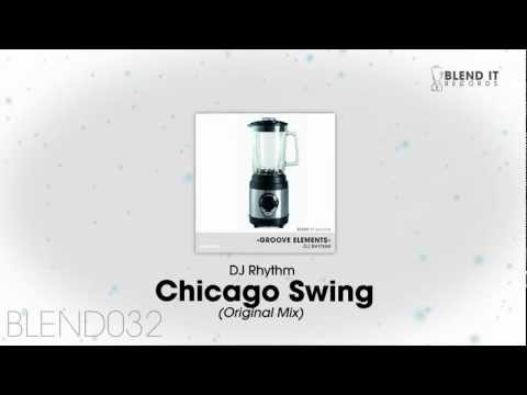 DJ Rhythm - Chicago Swing (Original Mix)