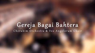 Gereja Bagai Bahtera (Orchestral Version) - Vox Angelorum and Cherubim Orchestra