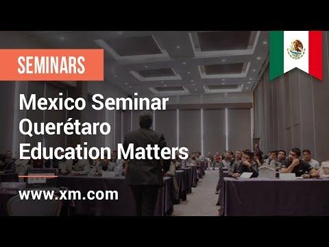 XM.COM - 2019 - Mexico Seminar - Querétaro - Education Matters