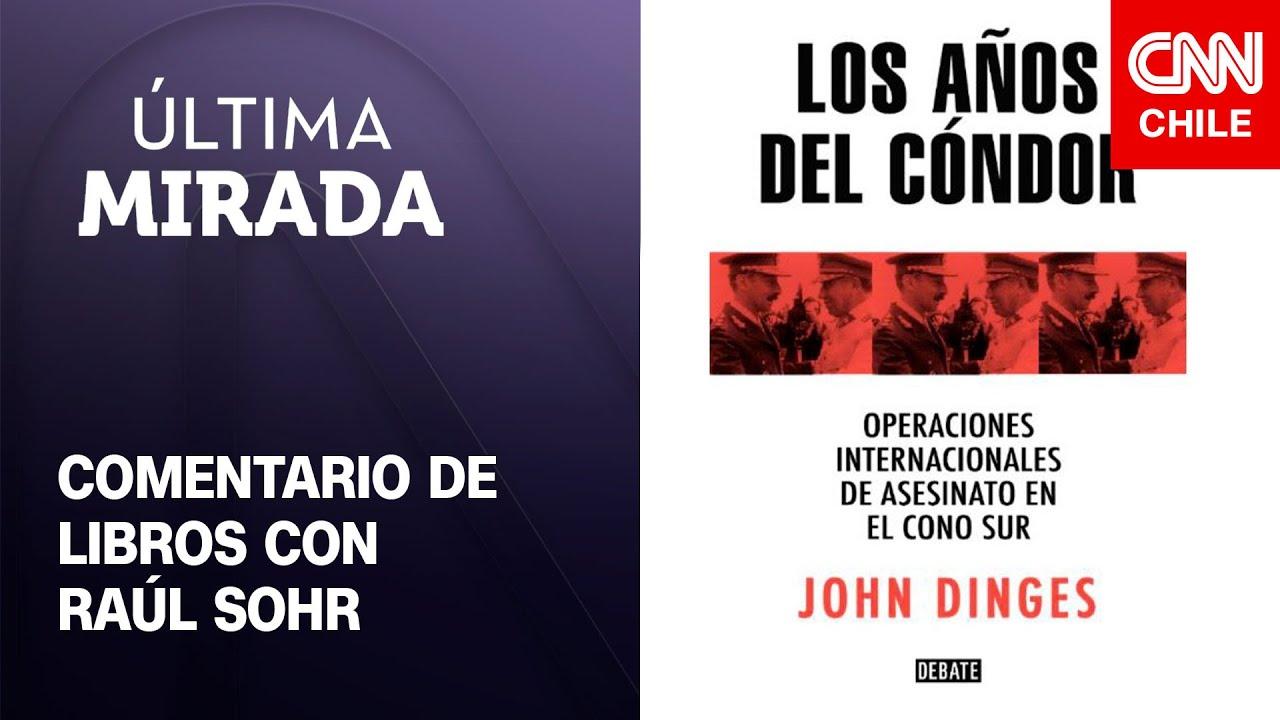 """Comentario de libros: """"Los Años del Condor"""" de John Dinges"""