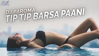 Tip Tip Barsa Paani (Deep House Remix)    DJ Paroma   Akshay   Raveena   Mohra   Deep House Music