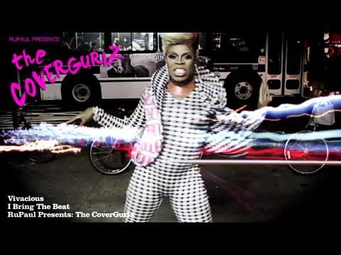 "RuPaul Presents: The CoverGurlz - Vivacious ""I Bring The Beat"" Music Video"