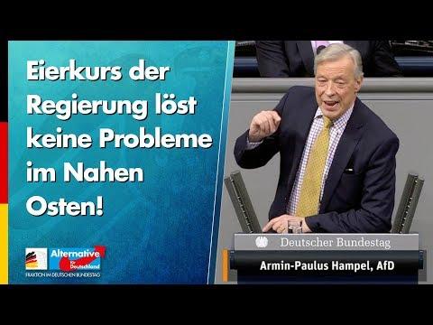 Eierkurs der Regierung löst keine Probleme im Nahen Osten! - Armin-Paulus Hampel - AfD-Fraktion