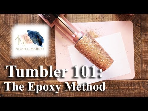 Tumbler 101 Series: How To Glitter A Tumbler Using The Epoxy Method