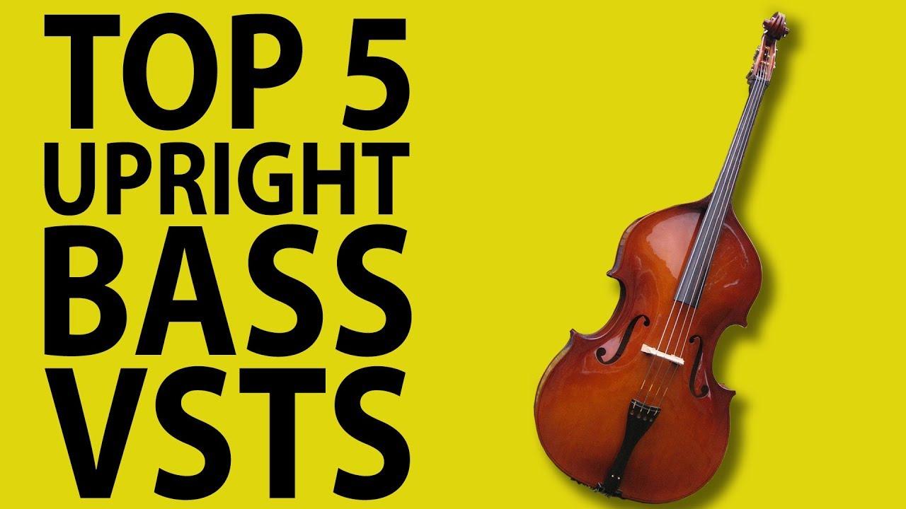 Top 5 Upright Bass VSTs 2019