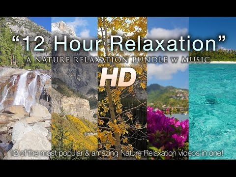 12 HOURS OF NATURE RELAXATION w/ Music - Mountains, Forests, Oceans, & More 1080p