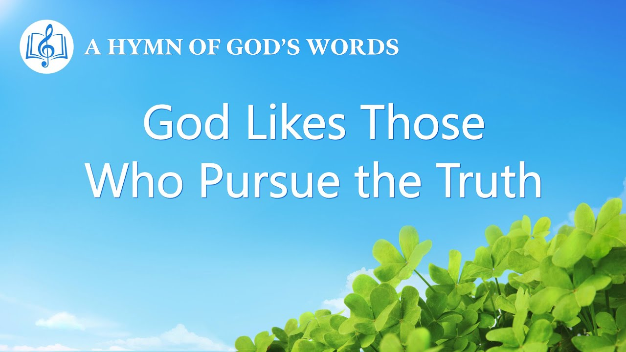 """""""God Likes Those Who Pursue the Truth"""" 