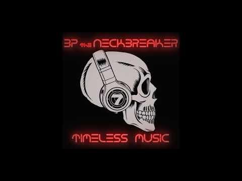 BP the Neckbreaker - 'Timeless Music' (FULL ALBUM)