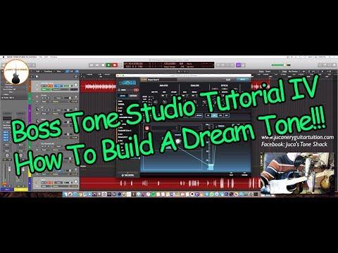 BOSS TONE STUDIO - TUTORIAL IV - HOW TO BUILD A DREAM TONE!!!