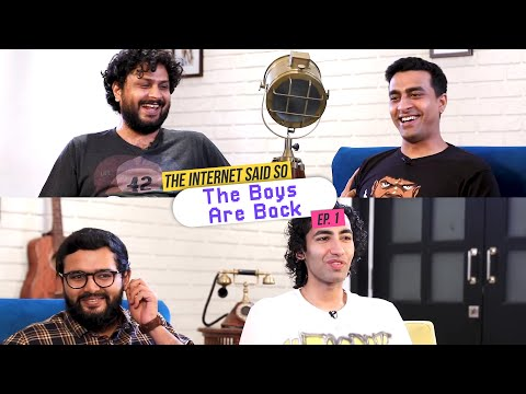 The Internet Said So | Ep. 1 - The Boys Are Back