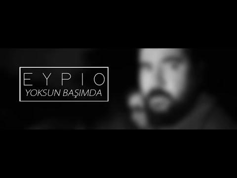 Eypio-Yoksun Başımda