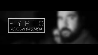 Eypio-Yoksun Başımda Video