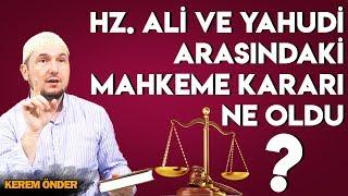 İslam Adaleti! - Hz. Ali Ve Yahudi Arasındaki Mahkeme Kararı Ne Oldu? / Kerem Ön