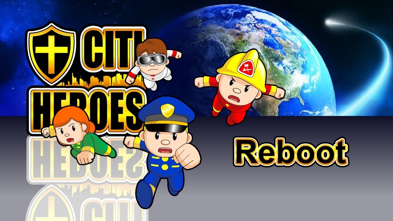 "Citi Heroes EP40 ""Reboot"" (New Versions)"