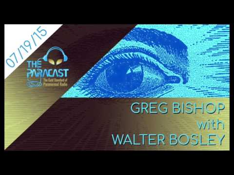 The Paracast: July 19, 2015 — Greg Bishop and Walter Bosley