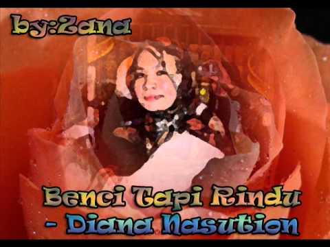 Diana Nasution - Benci Tapi Rindu.wmv