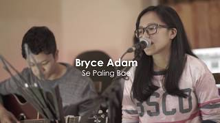 Se Paling Bae (Marvey Kaya) LIVE COVER by Bryce Adam
