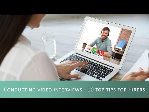 Conducting video interviews - 10 top tips for hirers