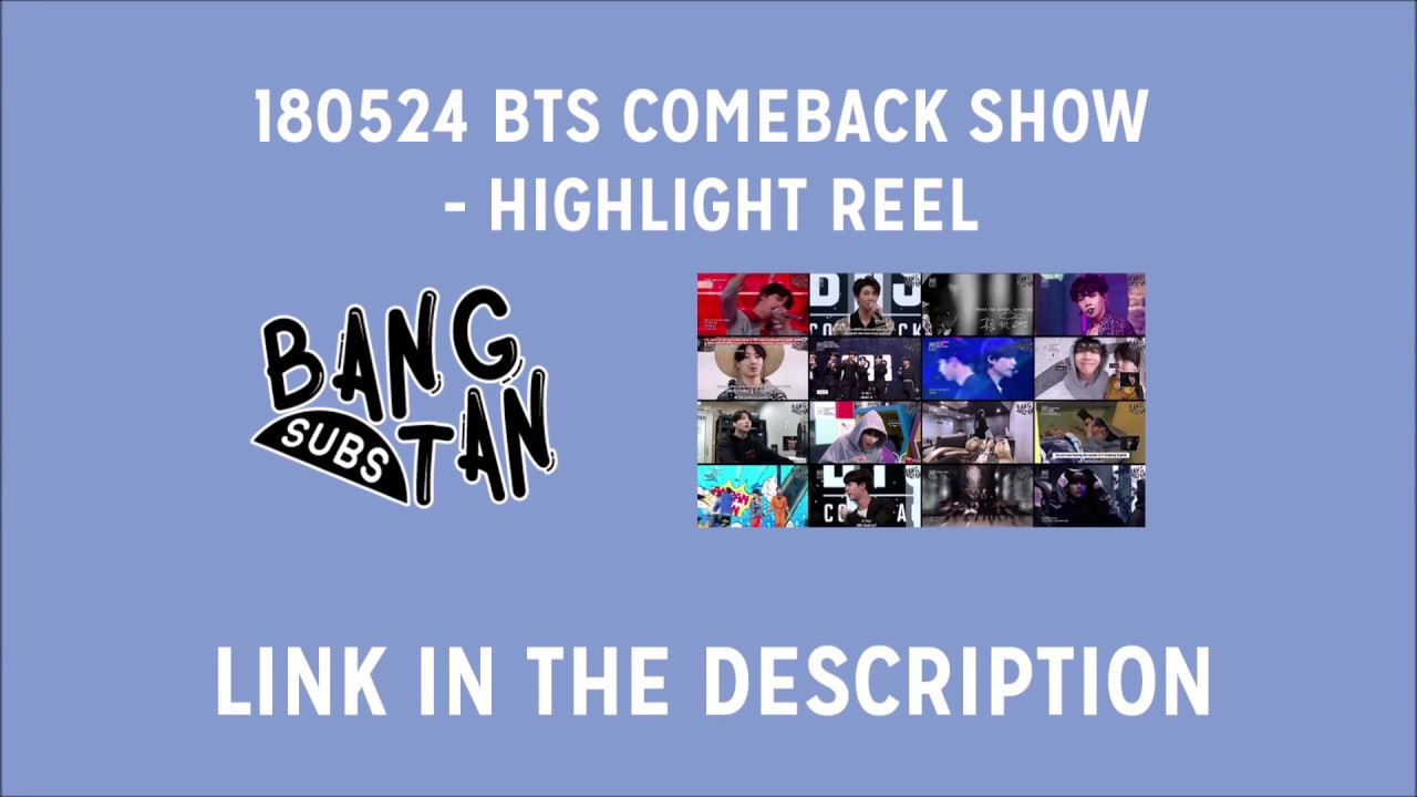 [ENG] 180524 BTS COMEBACK SHOW - HIGHLIGHT REEL (LINK PROVIDED)