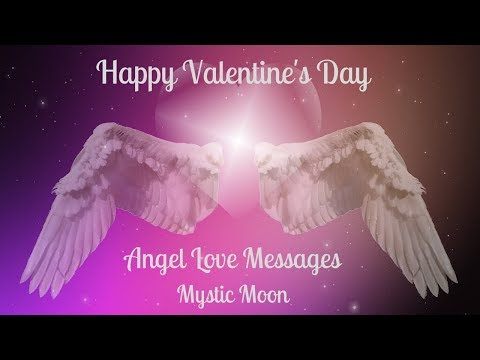 Valentine's Angel Love Messages - Pick a Heart at the end for a Song & Movie