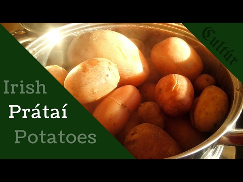 Irish Culture: Prátaí | Potatoes