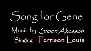 SONG FOR GENE - FERRISON LOUIS [ACCENT COVER]