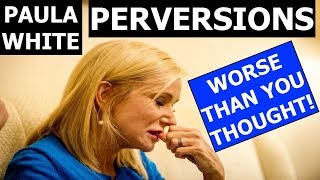 Paula White PERVERSIONS WORSE THAN YOU THOUGHT!