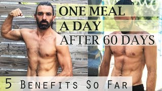 ONE MEAL A DAY for 60 days || 5 Benefits So Far