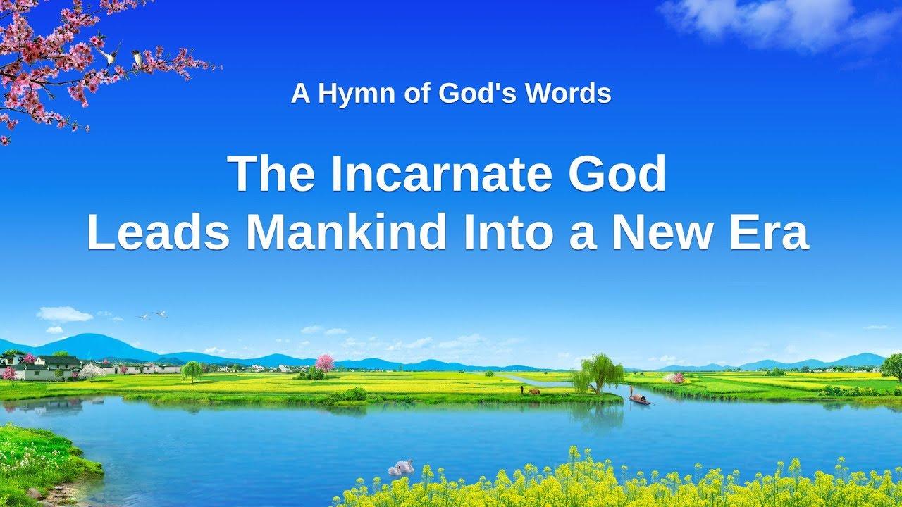 "2019 Gospel Music With Lyrics   ""The Incarnate God Leads Mankind Into a New Era"""