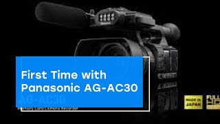 first time with panasonic ag ac30