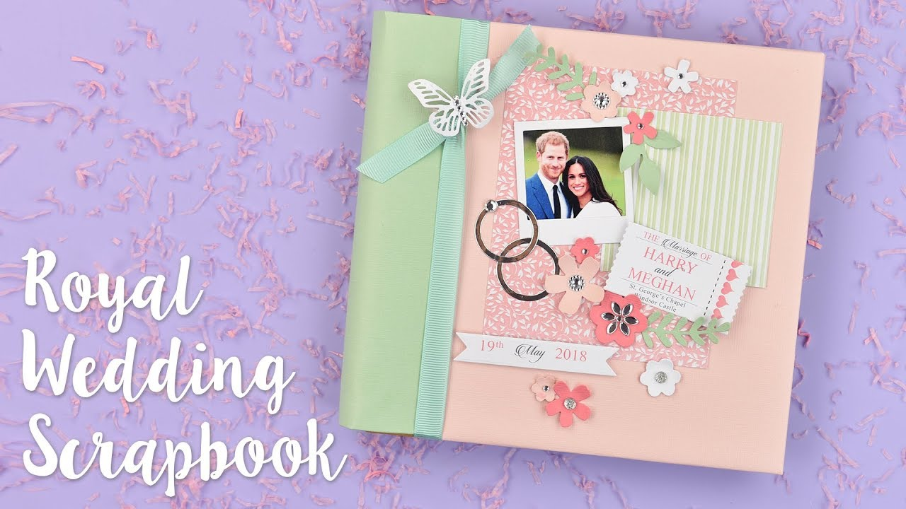 How To Make A Royal Wedding Scrapbook Sizzix Lifestyle Youtube