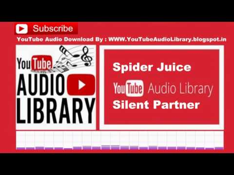 Spider Juice  Silent Partner  Audio Library – No Copyright Music