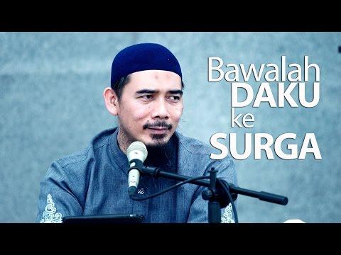 Kajian Umum : Bawalah Daku ke Surga - Ustadz Muhammad Elvi Syam, Lc., MA.