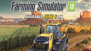 Farming Simulator 18 - Gameplay Trailer